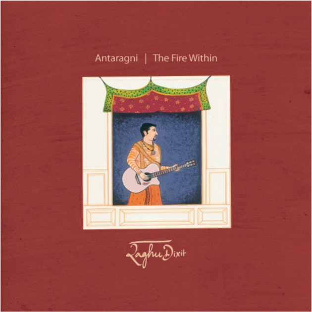 The Fire Within by Raghu Dixit