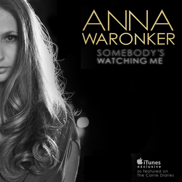 Somebody's Watching Me - Single by Anna Waronker