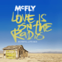 Free Download McFly Love Is On the Radio (Hopeful Live Mix) Mp3