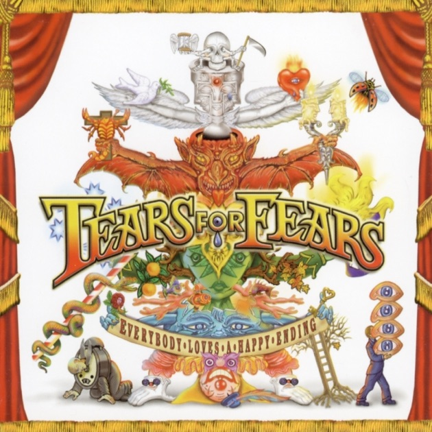 Everybody Loves a Happy Ending by Tears for Fears
