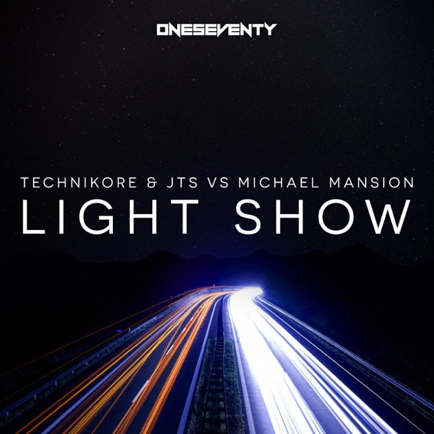 Light Show (Technikore & JTS vs. Michael Mansion) - Technikore, Jts & Michael Mansion
