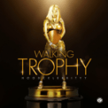 Free Download HoodCelebrityy Walking Trophy Mp3