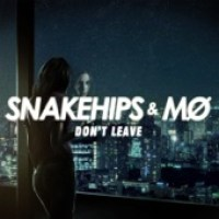 Snakehips & MØ - Don't Leave - Single