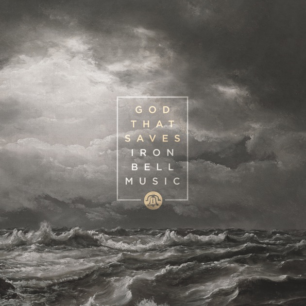 God That Saves - Iron Bell Music