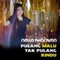 Free Download Nella Kharisma Pulang Malu Tak Pulang Rindu Mp3