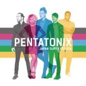 Pentatonix - Pentatonix (Japan Super Edition) アートワーク