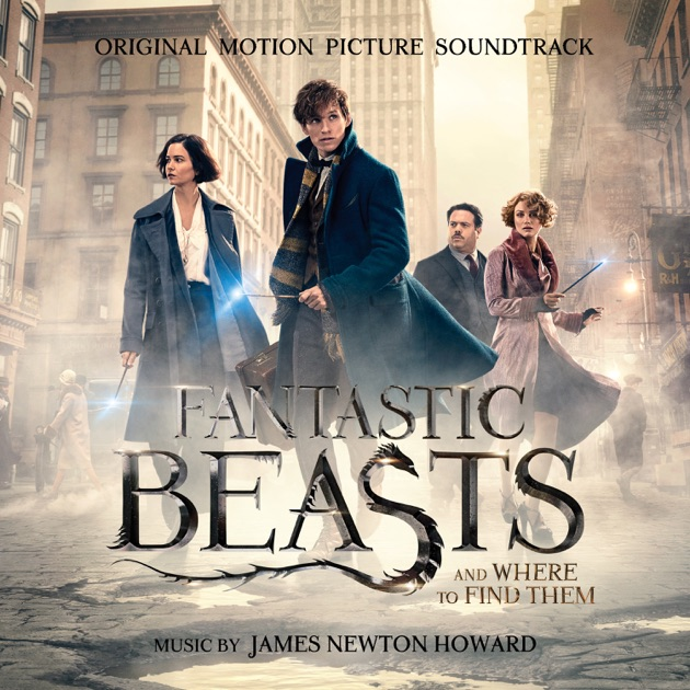Fantastic Beasts and Where to Find Them (Original Motion Picture Soundtrack) by James Newton Howard on iTunes