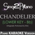 Free Download Sing2Piano Chandelier (Lower Key - Bb) [Originally Performed By Sia] [Piano Karaoke Version] Mp3