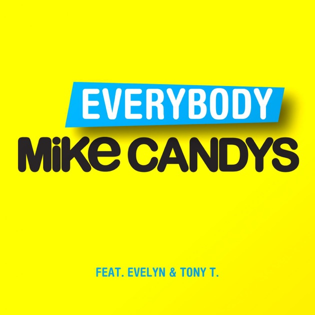 Everybody (feat. Evelyn & Tony T) - Mike Candys