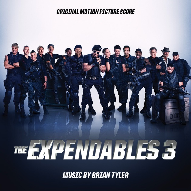 Expendables 3 (Original Motion Picture Score) by Brian Tyler