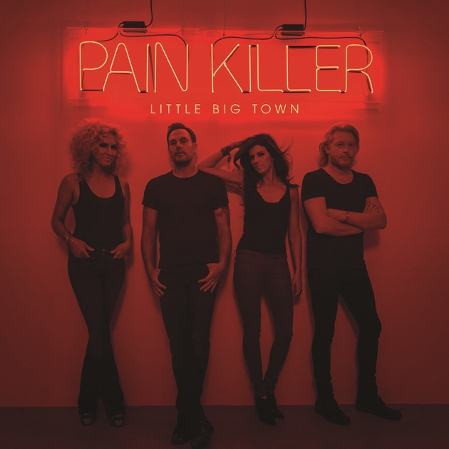 Pain Killer by Little Big Town
