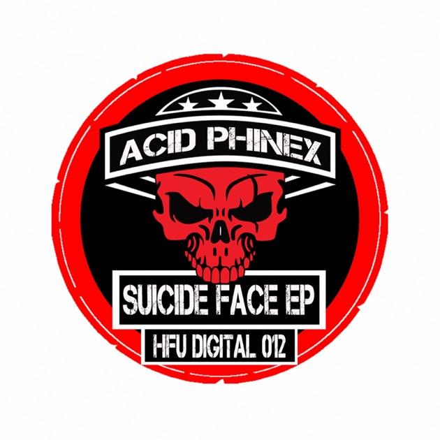 Suicide Face - Acid Phinex