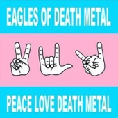 Eagles of Death Metal - Peace Love Death Metal  artwork