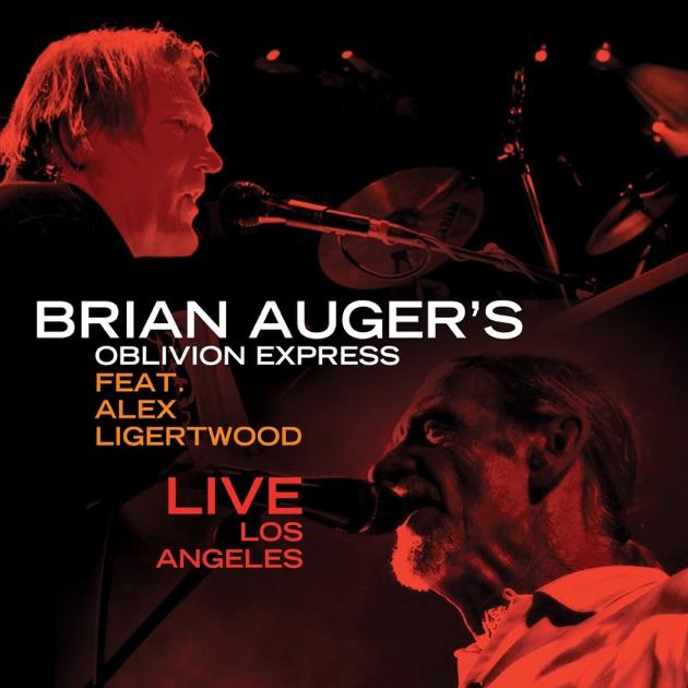 Live Los Angeles (feat. Alex Ligertwood) by Brian Auger's Oblivion Express