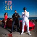 Free Download Mink Slide It's Time Mp3