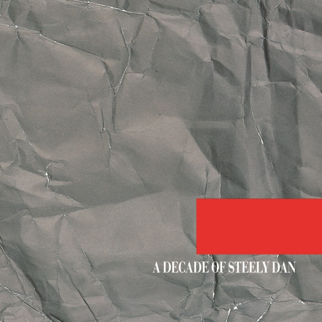 A Decade of Steely Dan (Remastered) by Steely Dan