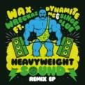 Free Download Wax Wreckaz Heavyweight Sound (feat. Dynamite MC & Singer Blue) Mp3