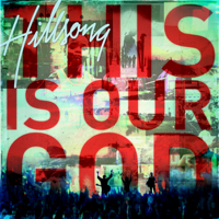 This Is Our God Hillsong Worship