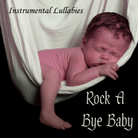 Rock A Bye Baby Instrumental Lullabies