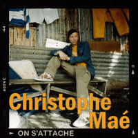 On S'attache Christophe Maé