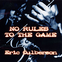 No Rules to the Game Eric Culberson