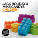 Free Download Jack Holiday & Mike Candys Children (Higher Level Mix) Mp3