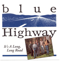 It's A Long, Long Road Blue Highway MP3