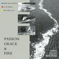 Passion, Grace and Fire Paco de Lucía, Al Di Meola & John McLaughlin