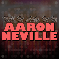 Tell It Like It Is Aaron Neville MP3