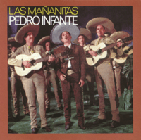 Las Mañanitas Pedro Infante