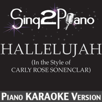 Hallelujah (In the Style of Carly Rose Sonenclar) [Piano Karaoke Version] Sing2Piano song