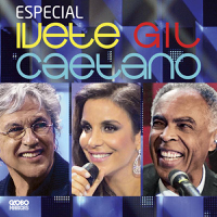 Toda Menina Baiana (Ao Vivo) Ivete Sangalo, Caetano Veloso & Gilberto Gil