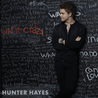 I Want Crazy Hunter Hayes MP3