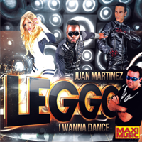 I Wanna Dance (Radio Edit) Leggo & Juan Martinez MP3