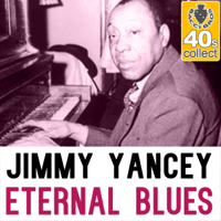 Eternal Blues (Remastered) Jimmy Yancey