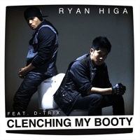 Clenching My Booty (feat. D-Trix) Ryan Higa