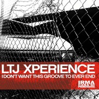I Don't Want This Groove to Ever End LTJ XPerience