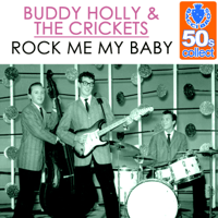 Rock Me My Baby (Remastered) Buddy Holly & The Crickets