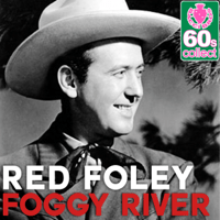 Foggy River (Remastered) Red Foley