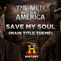 Save My Soul (Main Title Theme the Men Who Built America) Blues Saraceno