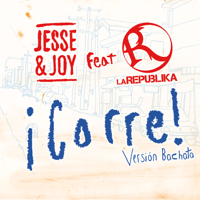 ¡Corre! (Versión Bachata) [feat. La Republika] Jesse & Joy MP3