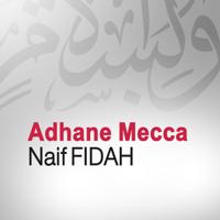 Adhane Mecca (Quran - Coran - Islam) Naif Fidah