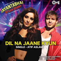 Dil Na Jaane Kyun (From
