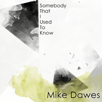 Somebody That I Used to Know (Gotye) Mike Dawes MP3