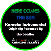 Here Comes the Sun (Originally Performed By The Beatles) [Instrumental Version] Karaoke All Hits