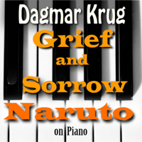 Grief and Sorrow - Naruto On Piano Dagmar Krug
