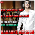 Free Download Ameritz Top Tracks Everybody's Free (To Wear Sunscreen) [In the Style of Baz Luhrmann] [Karaoke Version] Mp3