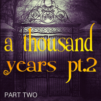 A Thousand Years, Pt. 2 (Single Version - I Love You for a 1000 Years) Part Two