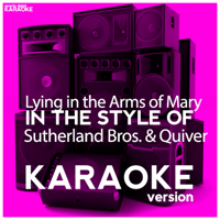 Lying in the Arms of Mary (In the Style of Sutherland Bros. & Quiver) [Karaoke Version] Ameritz Digital Karaoke