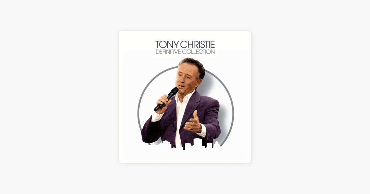 The Definitive Collection Von Tony Christie Bei Apple Music